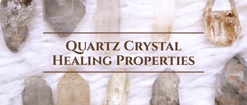 quartz crystal healing properties